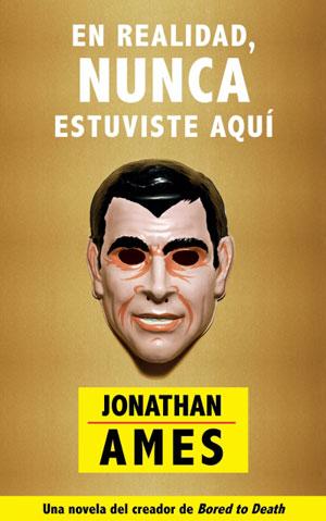 Jonathan Ames | En realidad, nunca estuviste aquí