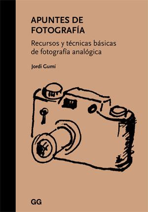 Jordi Gumí | Apuntes de fotografía: Recursos y técnicas básicas de fotografía analógica,