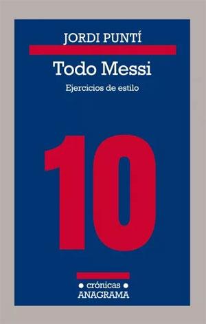 Jordi Puntí | Todo Messi
