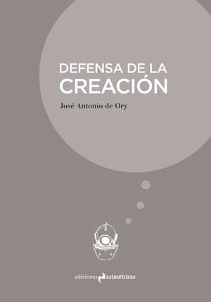 José Antonio de Ory | Defensa de la creación