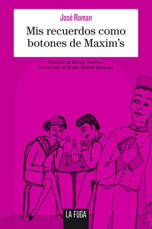 José Roman | Mis recuerdos como botones de Maxim's