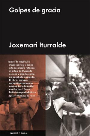 Joxemari Iturralde | Golpes de gracia