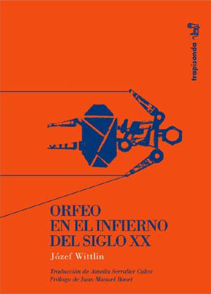 Józef Wittlin | Orfeo en el infierno del siglo XX