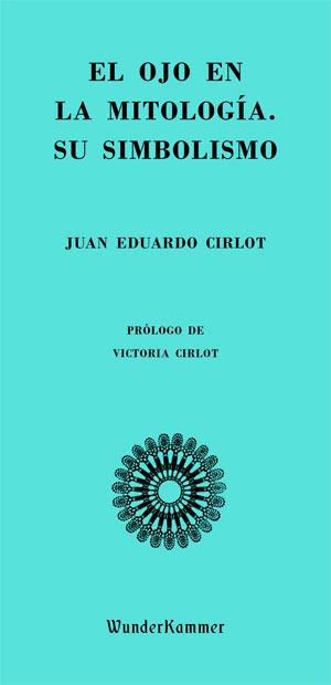 Juan Eduardo Cirlot   El ojo en la mitología. Su simbolismo