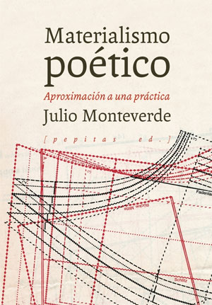 Julio Monterverde | Materialismo poético