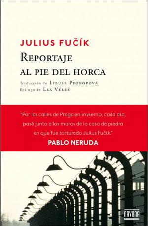 Julius Fučík | Reportaje al pie de la horca