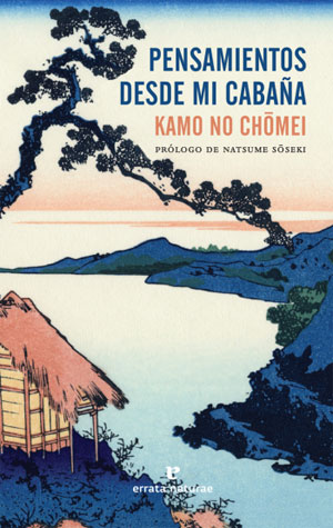 Kamo No Chōmei | Pensamientos desde mi cabaña