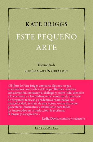 Kate Briggs | Este pequeño arte