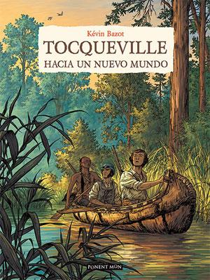 Kévin Bazot | Tocqueville. Hacia un nuevo mundo