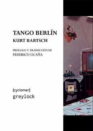 Kurt Bartsch | Tango Berlín