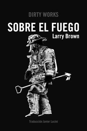 Larry Brown | Sobre el fuego