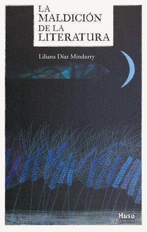 Liliana Díaz Mindurry | La maldición de la literatura