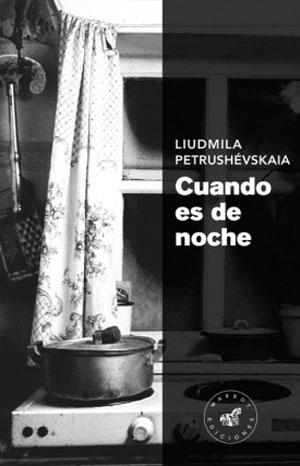 Liudmila Petrushévskaia | Cuando es de noche