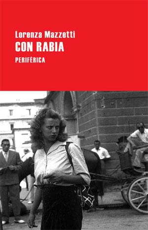 Lorenza Mazzetti | Con rabia