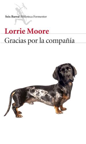 Lorrie Moore | Gracias por la compañía