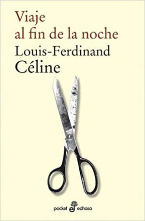 Louis-Ferdinand Céline | Viaje al fin de la noche