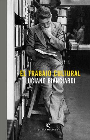 Luciano Bianciardi | El trabajo cultural
