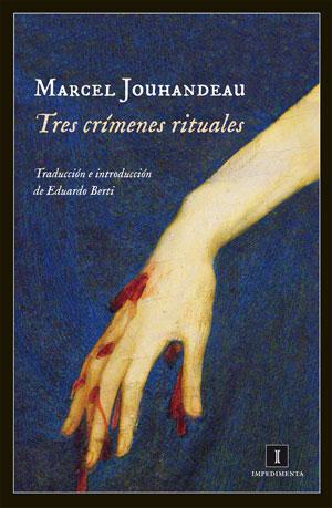 Tres crímenes rituales   Marcel Jouhandeau