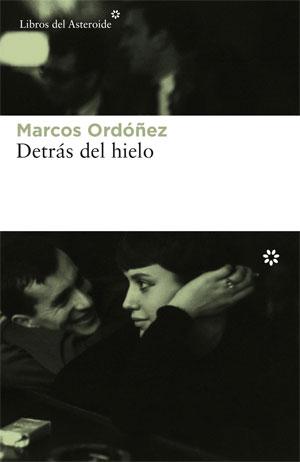Marcos Ordoñez   Detrás del hielo