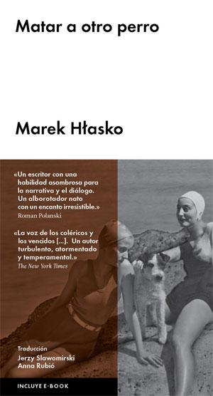 Marek Hłasko | Matar a otro perro