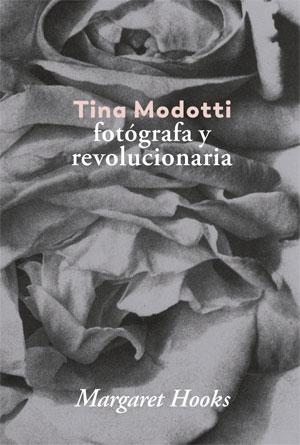 Margaret Hooks | Tina Modotti, fotógrafa y revolucionaria
