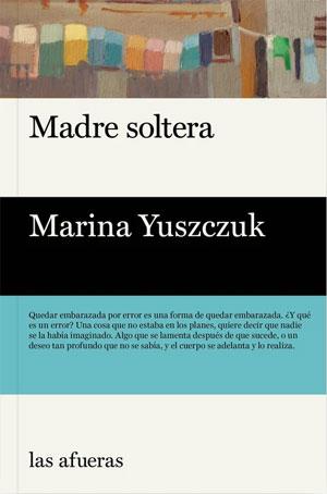 Marina Yuszczuk | Madre soltera