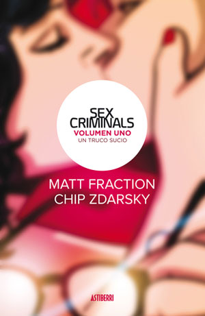 Matt Fraction y Chip Zdarsky | Sex Criminals 1. Un truco sucio