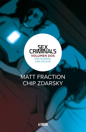 Matt Fraction y Chip Zdarsky | Sex Criminals 2. Dos mundos, una policía