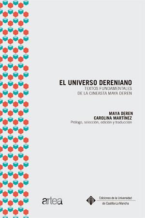 Maya Deren | El universo dereniano: Textos fundamentales de la cineasta Maya Deren