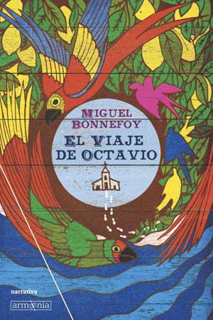 Miguel Bonnefoy | El viaje de Octavio