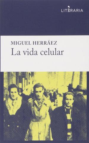 Miguel Herráez | La vida celular