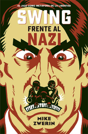 Mike Zwerin | Swing frente al nazi