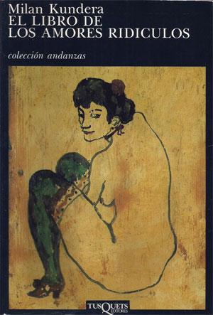 Milan Kundera   El libro de los amores ridículos
