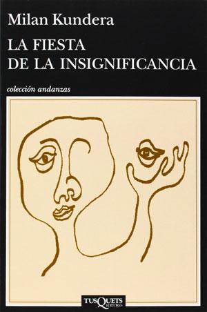 Milan Kundera | La fiesta de la insignificancia