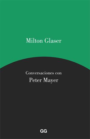 Milton Glasser | Conversaciones con Peter Mayer