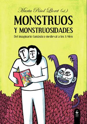 Monstruos y monstruosidades. Del imaginario fantástico medieval a los X-Men