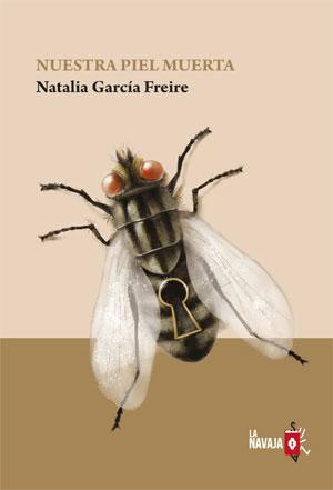 Natalia García Freire | Nuestra piel muerta