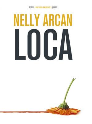 Nelly Arcan | Loca