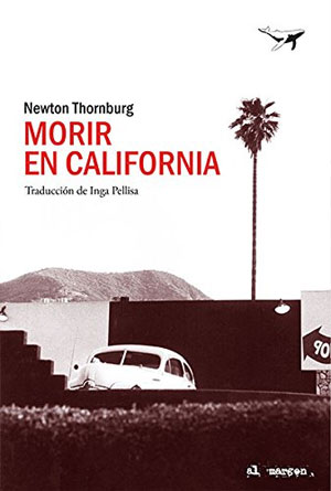 Newton Thornburg | Morir en California
