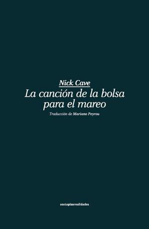 Nick Cave | La canción de la bolsa para el mareo