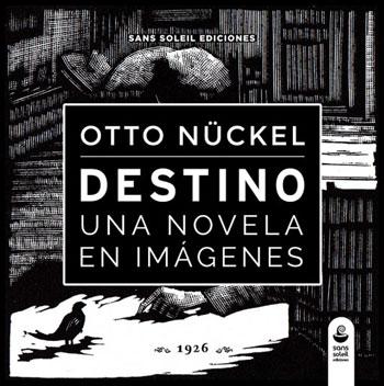 Otto Nückel | Destino. Una novela en imágenes