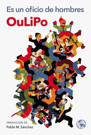 OuLiPo | Es un oficio de hombres