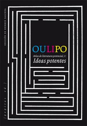 Oulipo | Ideas potentes. Atlas de literatura potencial 1
