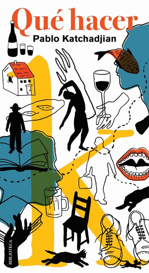 Pablo Katchadjian | Qué hacer