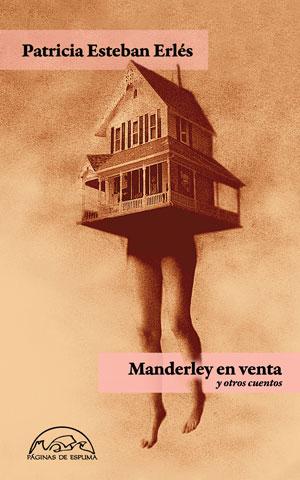 Patricia Esteban Erlés | Manderley en venta y otros cuentos