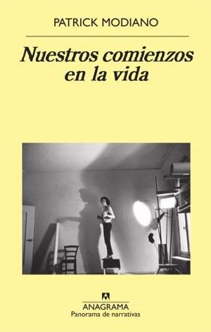 Patrick Modiano | Nuestros comienzos en la vida