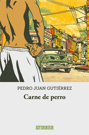Pedro Juan  Gutiérrez | Carne de perro