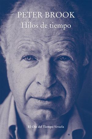 Peter Brook | Hilos de tiempo