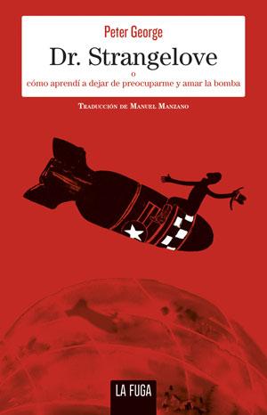 Peter George | Dr. Strangelove o cómo aprendí a dejar de preocuparme y amar la bomba