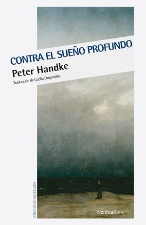 Peter Handke | Contra el sueño profundo